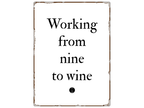 Blechschild Working from nine to wine
